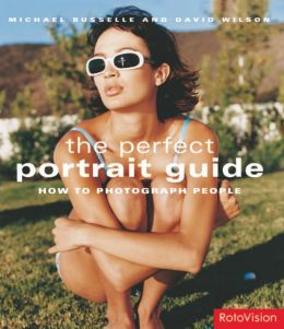 Download Perfect Portrait Guide: How to Photograph People