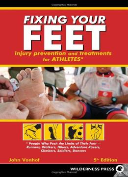 Download ebook Fixing Your Feet: Prevention & Treatments For Athletes, 5th Edition