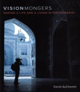 Download VisionMongers: Making a Life & a Living in Photography
