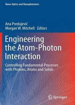 Download Engineering The Atom-photon Interaction
