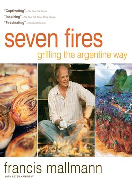 Download ebook Seven Fires: Grilling The Argentine Way
