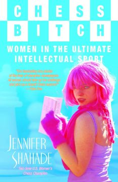 Download Chess Bitch: Women In The Ultimate Intellectual Sport