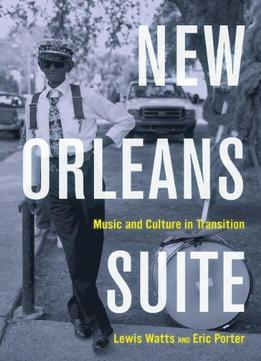 Download New Orleans Suite: Music & Culture In Transition
