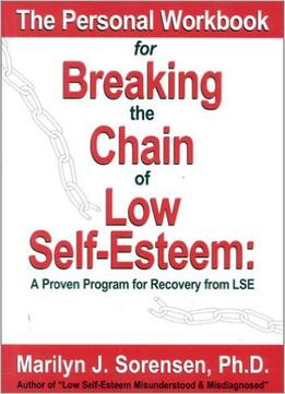 Download ebook The Personal Workbook for Breaking the Chain of Low Self-Esteem