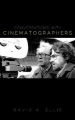 Conversations with Cinematographers
