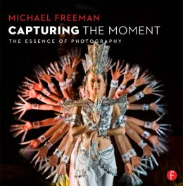 Download Capturing The Moment: The Essence of Photography