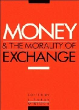 Download ebook Money & The Morality Of Exchange