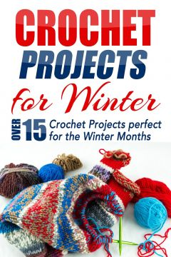 Download Crochet Projects for Winter: Over 15 Crochet Projects Perfect for the Winter Months