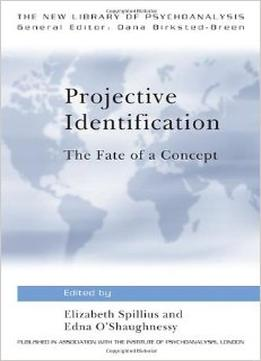 Download Projective Identification: The Fate Of A Concept