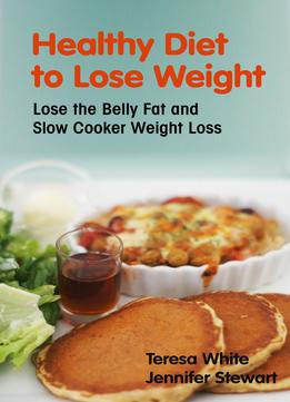 Download ebook Healthy Diet to Lose Weight
