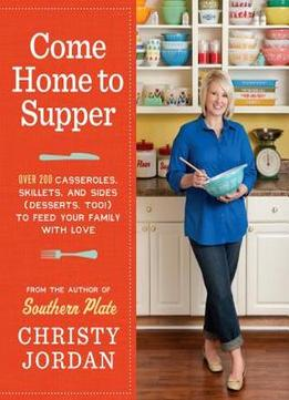 Download ebook Come Home To Supper