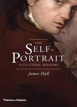Download The Self-portrait: A Cultural History