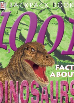 Download Backpack Books: 1001 Facts About Dinosaurs (backpack Books)