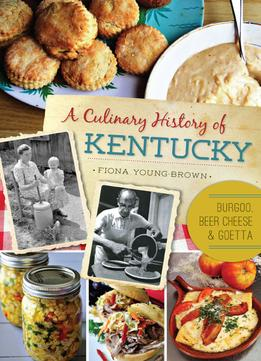 Download ebook A Culinary History Of Kentucky