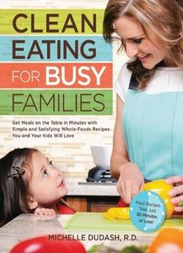 Download ebook Clean Eating For Busy Families