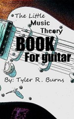 The Little Music Theory Book for Guitar