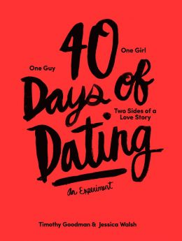 Download ebook 40 Days of Dating: An Experiment