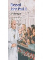 Saint John Paul Ii: Be Not Afraid (encounter The Saints)