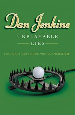 Unplayable Lies : (The Only Golf Book You'll Ever Need)
