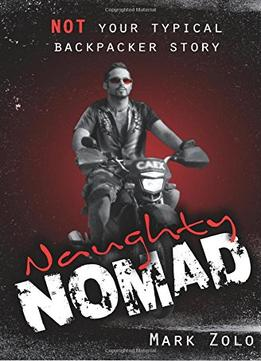 Download Naughty Nomad: Not Your Typical Backpacker Story