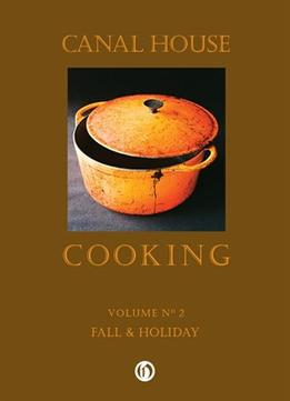 Download ebook Canal House Cooking Volume No. 2: Fall & Holiday