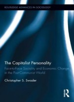The Capitalist Personality: Face-to-face Sociality And Economic Change In The Post-communist World