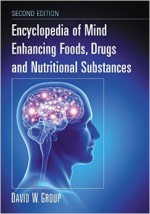 Encyclopedia of Mind Enhancing Foods, Drugs and Nutritional Substances (2nd edition)