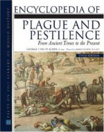 Encyclopedia of Plague and Pestilence: From Ancient Times to the Present, Third Edition