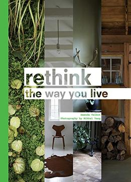 Download ebook Rethink: The Way You Live