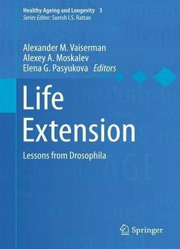 Download Life Extension: Lessons From Drosophila