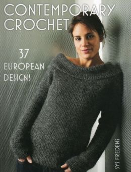 Download Contemporary Crochet: 37 European Designs