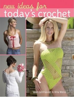 Download ebook New Ideas for Today's Crochet