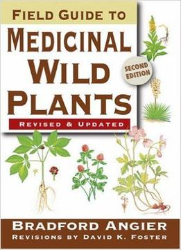 Download Field Guide To Medicinal Wild Plants: 2nd Edition