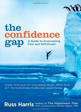 Download The Confidence Gap: A Guide To Overcoming Fear & Self-doubt