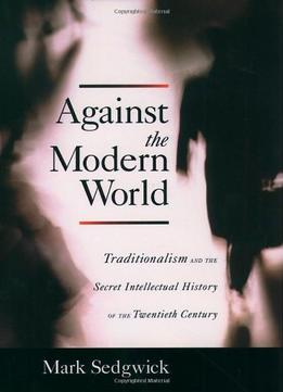 Download ebook Against The Modern World