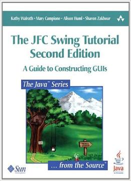 Download ebook The Jfc Swing Tutorial: A Guide To Constructing Guis