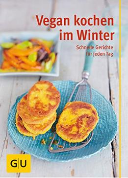 Download ebook Vegan Kochen Im Winter