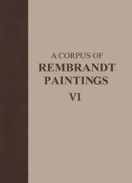 Download ebook A Corpus of Rembrandt Paintings VI