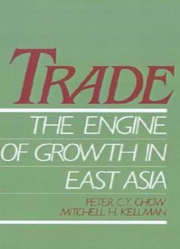 Download ebook Trade – The Engine Of Growth In East Asia