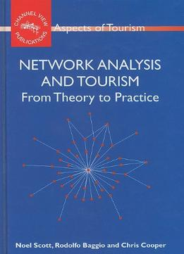 Download Network Analysis & Tourism: From Theory To Practice