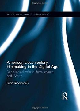 Download American Documentary Filmmaking In The Digital Age
