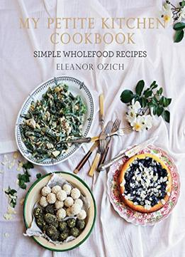 Download ebook Petite Kitchen Cookbook