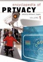 Encyclopedia of Privacy