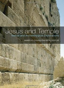 Download Jesus & Temple: Textual & Archaeological Explorations