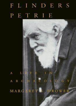 Download ebook Flinders Petrie: A Life In Archaeology