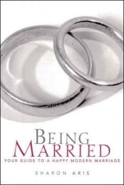Download ebook Being Married: Your Guide to a Happy Modern Marriage