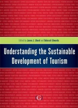 Download Understanding The Sustainable Development Of Tourism