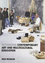 Rethinking Contemporary Art And Multicultural Education, 2 Edition