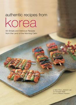 Download ebook Authentic Recipes From Korea(Authentic Recipes Series)
