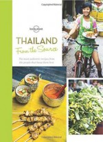 Lonely Planet From The Source: Thailand (Lonely Planet from the Source)